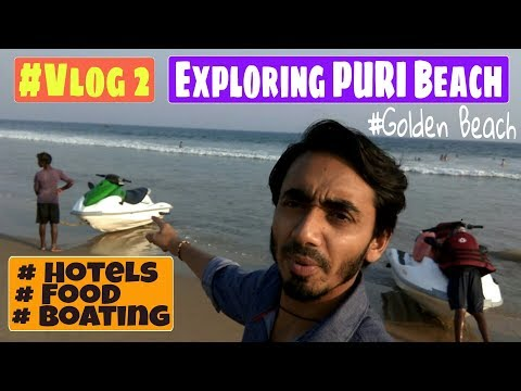 Exploring PURI Beach Odisha & All about Golden Beach|Hotels|Food|Boating #Vlog 2