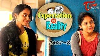 Expectation Vs Reality | Episode #8 | Telugu Comedy Web Series | by Ravi Ganjam | #TeluguWebSeries