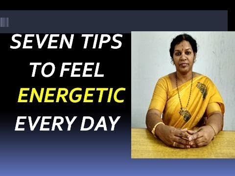 7  TIPS TO  FEEL  ENERGETIC  EVERY  DAY