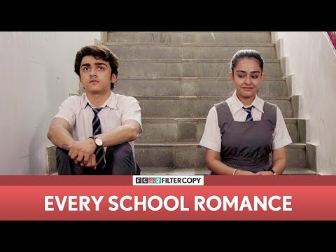 FilterCopy | Every School Romance | ft. Apoorva Arora and Rohan Shah