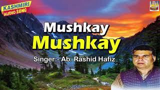 Mushkay Mushkay | Famous Kashmiri Song 2018 | Ha Shear Sawaroo | Ab. Rashid Hafiz