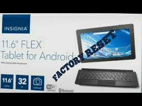 Insignia 11.6 flex tablet factory reset (hard reset)