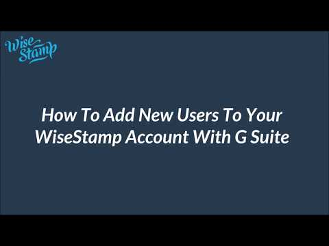 How to Add New Users to your WiseStamp account With G Suite