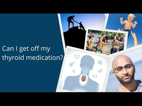 Can I get off my thyroid medication?
