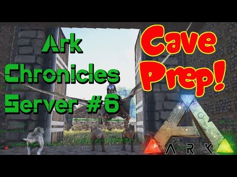 Ark Chronicles Server Ep. #6 - Getting Ready for The Caves!