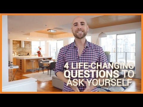 4 Life-Changing Questions To Ask Yourself