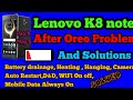 Lenovo K8 note After Oreo Update Problems and Solutions || Battery Drainage || Heating