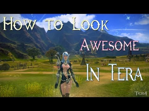 Tera: How to Look AWESOME!! at any level!!