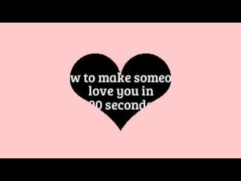 how to make someone love you in 90 seconds