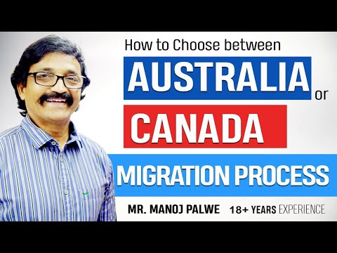 Manoj Palwe on How to Choose between Australia or Canada Migration process