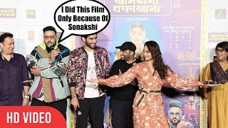 I Did This FIlm Only Because Of Sonakshi Sinha | Khandaani Shafakhana Trailer Launch