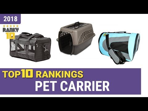 Best Pet Carrier Top 10 Rankings, Review 2018 & Buying Guide