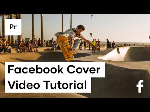 How To Make A Facebook Cover Video In Premiere Pro