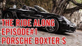 The Ride Along - Episode #1: Porsche Boxster S