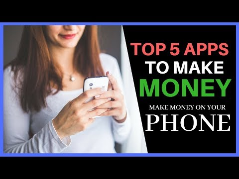 TOP 5 APPS TO MAKE MONEY (MAKE MONEY ON YOUR PHONE)