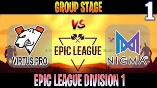 VP vs Nigma Game 1 | Bo3 | Group Stage Epic League Division 1 | Dota 2 Live