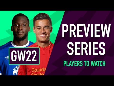 Gameweek 22 Preview | PLAYERS TO WATCH | Fantasy Premier League 2016/17