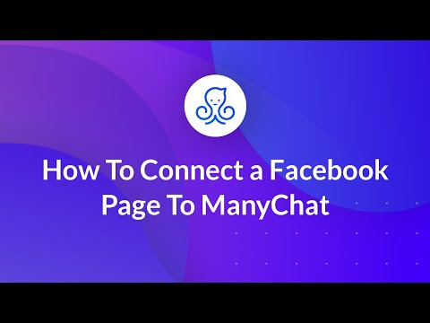 Getting Started - 01 How To Connect a Facebook Page To ManyChat
