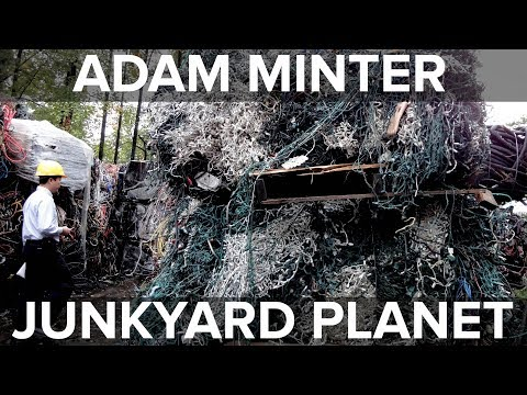 Creating the Junkyard Planet. Adam Minter Talks Circular Economy and Christmas Tree Lights