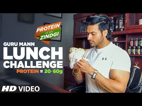 Week- 3 LUNCH CHALLENGE by Guru Mann #ProteinIsMyZindagi || Guru Mann Challenge Series 2018