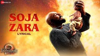 Soja Zara - Lyrical | Baahubali 2 The Conclusion | Anushka Shetty, Prabhas & Satyaraj | Madhushree
