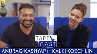 Anurag Kashyap and Kalki Koechlin   TapeCast   #FlyBeyond