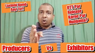 Producers Vs Exhibitors Trade War Is On Due To OTT Platforms? Kya Laxmmi Bomb Release Ho Payegi?