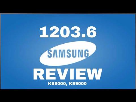 1203.6 Full Review (Comparative 1201.6) Samsung KS8000 Firmware, Samsung KS9000 Software
