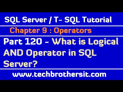 What is Logical AND Operator in SQL Server - SQL Server / TSQL Tutorial Part 120