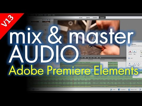 Mastering Narrations and Mixing Sound, Adobe Premiere Elements