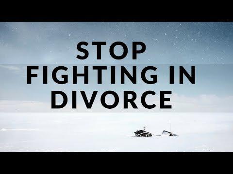 Stop Fighting in Divorce