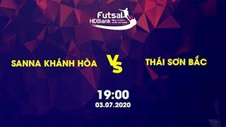 Trực tiếp | Sanna Khánh Hòa - Thái Sơn Bắc | Giải Futsal HD Bank VĐQG 2020 | BLV Quang Huy