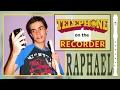 """Telephone"" (Lady Gaga) on the recorder [Raphael]"
