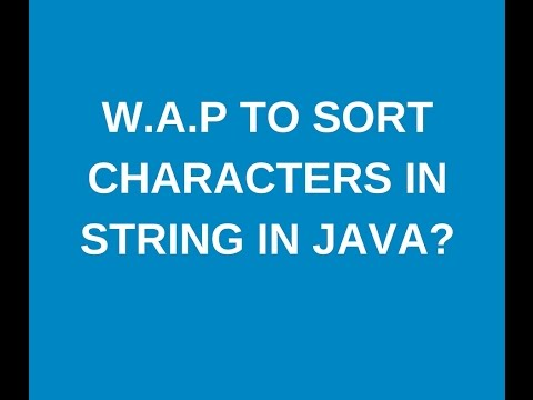 Write a java program to sort characters in String in java?