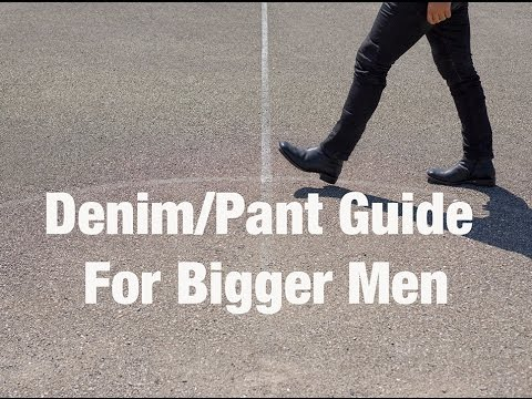 Denim/Pant Guide & Advice For Bigger Men (Waist Size 36-40)