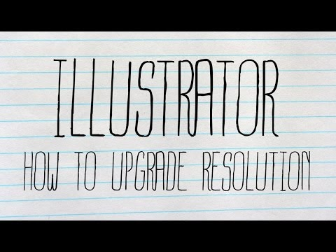 Adobe Ilustrator - How To Make An Image Better Quality (Upgrade Resolution)
