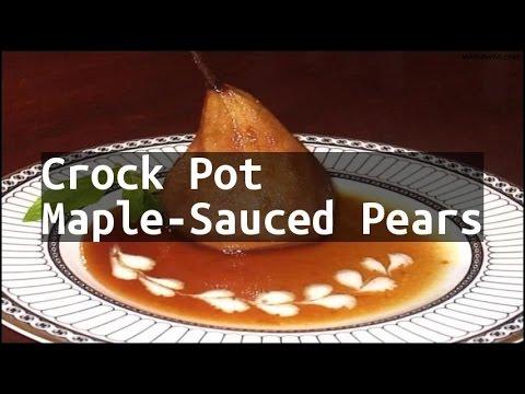 Recipe Crock Pot Maple-Sauced Pears