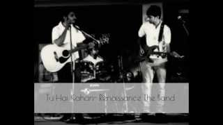 Tu hai kahan- Renaissance The Band