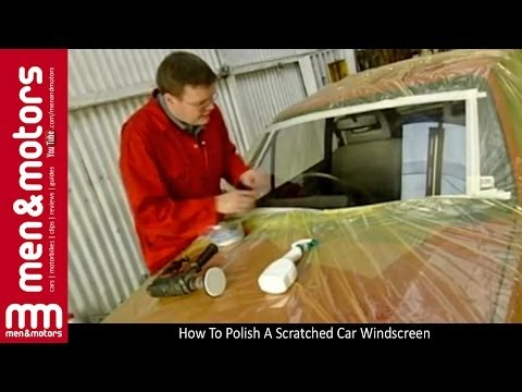 How To Polish A Scratched Car Windscreen