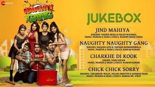 Naughty Gang - Full Movie Audio Jukebox | Viren, Rashmi, Kaif, Monika, Ramanjeet ,Vividha & Soniya