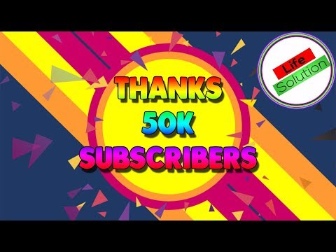 THANKS 50 K SUBSCRIBERS ❤ LIFE SOLUTION ❤