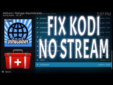 KODI FIX 2018 STOP NO STREAM AVAILABLE ERROR UPDATE URL RESOLVER (ALL DEVICES INC AMAZON FIRE STICK)