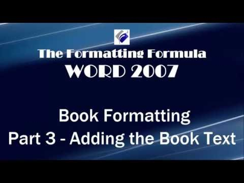 Word 2007   Book Formatting Part 3 Add the Book Text