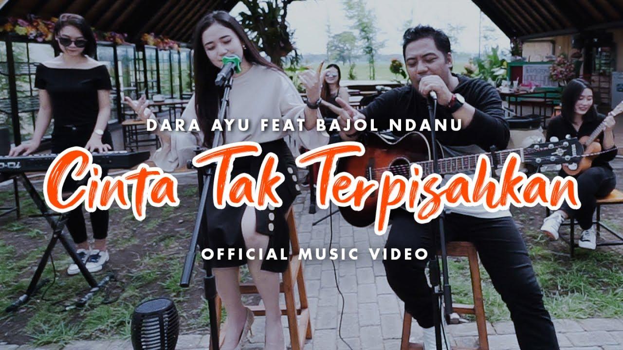 Download Dara Ayu Ft. Bajol Ndanu - Cinta Tak Terpisahkan (Official Reggae Version) MP3 Gratis