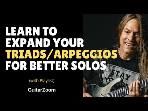 Guitar Solo Tips - Learn to Expand Your Triads/Arpeggios for Better Solos