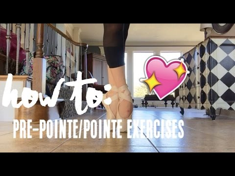 HOW TO: PRE-POINTE/POINTE EXERCISES (tips for getting on pointe fast)