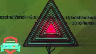 Despina Vandi - Gia ( DJ Gökhan Küpeli 2016 Orjinal Mix )