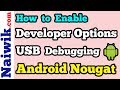 Enable Developer Options and USB Debugging mode in Android Nougat  [ 7.1.1 ]