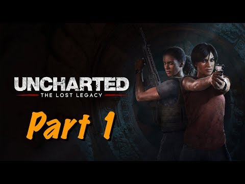Uncharted The Lost Legacy Live Gameplay PS4 - Part 1