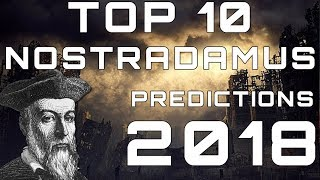 Top 10 Nostradamus Predictions for 2018